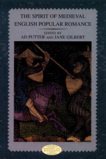 The Spirit of Medieval English Popular Romance - Ad Putter