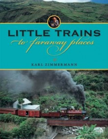 Little Trains to Faraway Places - Karl Zimmermann