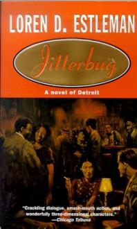 Jitterbug (Detroit Crime Series #6) - Loren D. Estleman