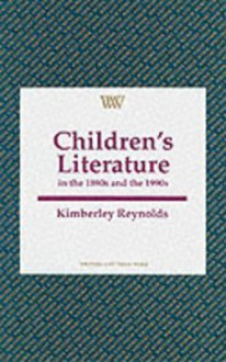 Children's Literature in the 1980s and 1990s - Kimberley Reynolds