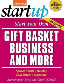 Start Your Own Gift Basket Business and More - Cheryl Kimball