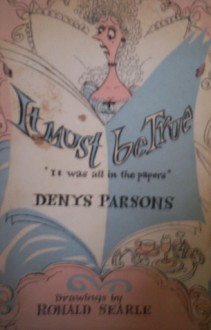 It Must Be True: It Was All in the Papers - Denys Parsons, Ronald Searle