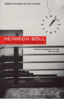 The Lost Honour of Katharina Blum: Or How Violence Develops and Where It Can Lead - Heinrich Böll, Leila Vennewitz