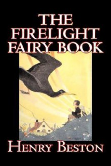 The Firelight Fairy Book - Henry B. Beston, Theodore Roosevelt