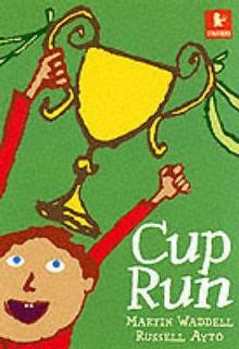 Cup Run - Martin Waddell, Russell Ayto