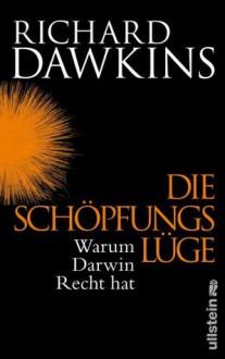 Die Schöpfungslüge: Warum Darwin recht hat - Richard Dawkins