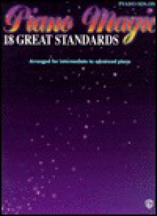 Piano Magic: 18 Great Standards - Alfred A. Knopf Publishing Company