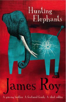 Hunting Elephants - James Roy