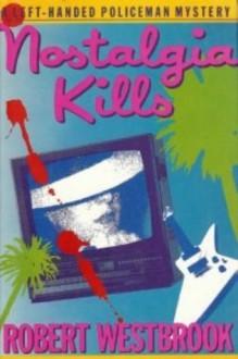 Nostalgia Kills (hardback) - Robert Westbrook
