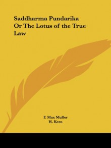 Saddharma Pundarika Or The Lotus of the True Law -