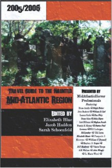 Travel guide to the haunted Mid-Atlantic region - Elizabeth Blue, Pamela K. Kinney, Elizabeth Massie, D.P. Roseberry