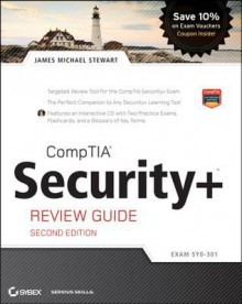 CompTIA Security+ Review Guide: Exam SY0-301 [With CDROM] - James Michael Stewart