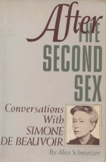 Simone de Beauvoir Today: Conversations, 1972-1982 - Alice Schwarzer