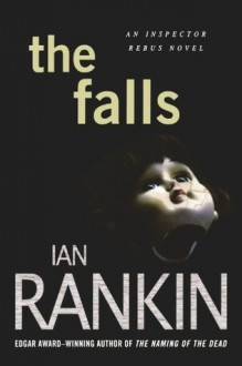 The Falls: An Inspector Rebus Novel (Inspector Rebus Novels) - Ian Rankin