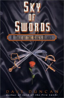 Sky of Swords: A Tale of the King's Blades - Dave Duncan
