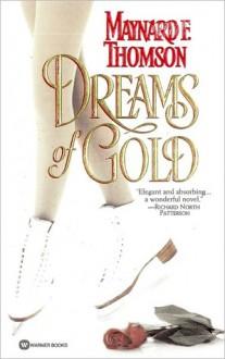 Dreams of Gold - Maynard Thomson
