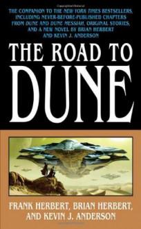 The Road to Dune - Frank Herbert, Brian Herbert, Kevin J. Anderson