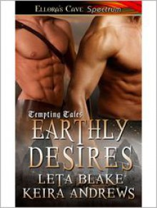 Earthly Desires - Keira Andrews, Leta Blake