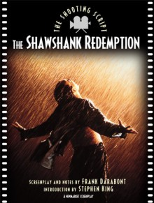 The Shawshank Redemption: The Shooting Script - Frank Darabont,Stephen King