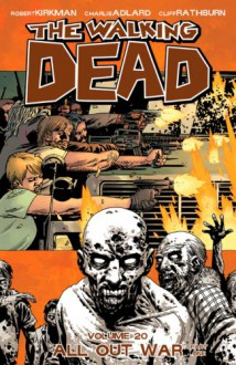 The Walking Dead, Vol. 20: All Out War Part 1 - Stefano Gaudiano, Cliff Rathburn, Charlie Adlard, Robert Kirkman