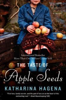 The Taste of Apple Seeds - Katharina Hagena