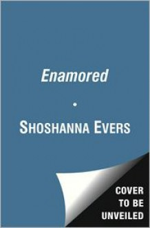 Enamored: Book Two in the Enslaved Trilogy - Shoshanna Evers