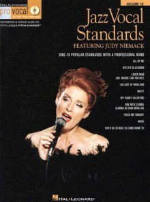 Jazz Vocal Standards: Sing 10 Popular Standards with a Professional Band [With CD] - Hal Leonard Publishing Company