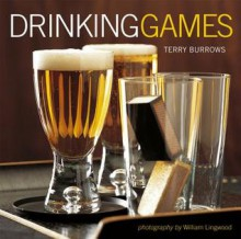 Drinking Games - Terry Burrows, William Lingwood