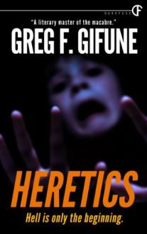 Heretics - Greg F. Gifune