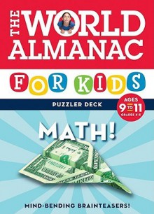 The World Almanac for Kids Puzzler Deck: Math, Ages 9-11, Grades 4-5 - Lynn Brunelle