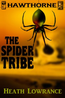 The Spider Tribe - Heath Lowrance