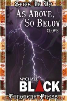 As Above, So Below - Mychael Black