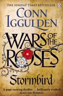 Wars of the Roses: Stormbird - Conn Iggulden