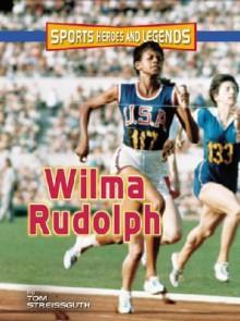 Wilma Rudolph - Thomas Streissguth