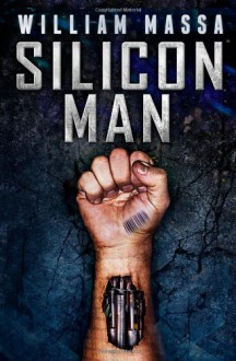 Silicon Man - William Massa