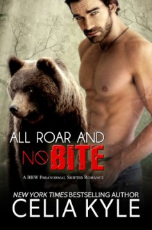 All Roar and No Bite (Paranormal BBW Shapeshifter Romance) (Grayslake) - Celia Kyle