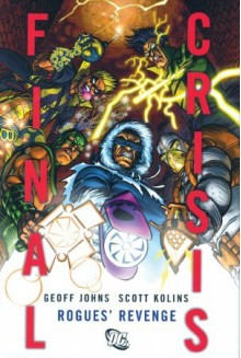Final Crisis: Rogues' Revenge - Geoff Johns, Scott Kollins