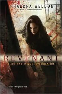 Revenant (Zoe Martinique, #4) - Phaedra Weldon