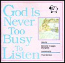 God is Never Too Busy to Listen! - Beverly Capps Burgess