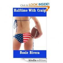 Halftime With Craig - Roxie Rivera