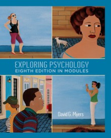 Exploring Psychology, Eighth Edition, In Modules - David G. Myers