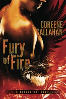 By Coreene Callahan Fury of Fire (Dragonfury Series #1) - Coreene Callahan