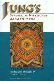 Nietzsche's Zarathustra: Notes of the Seminar Given in 1934-1939 C.G. Jung - C.G. Jung, James L. Jarrett