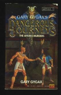 Dangerous Journeys 1: Anubis Murders - Gary Gygax