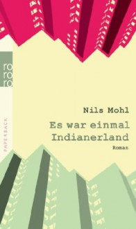 Es war einmal Indianerland - Nils Mohl