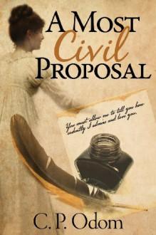 A Most Civil Proposal - C.P. Odom