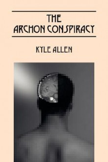 The Archon Conspiracy - Kyle Allen
