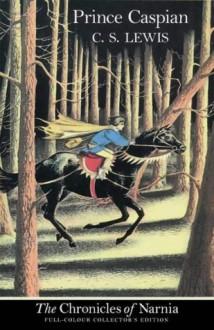 Prince Caspian (Chronicles of Narnia, #4) - C.S. Lewis, Pauline Baynes