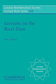 Lectures on the Ricci Flow - Peter Topping