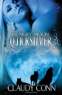 Hungry Moon-Quicksilver (Volume 1) - Claudy Conn